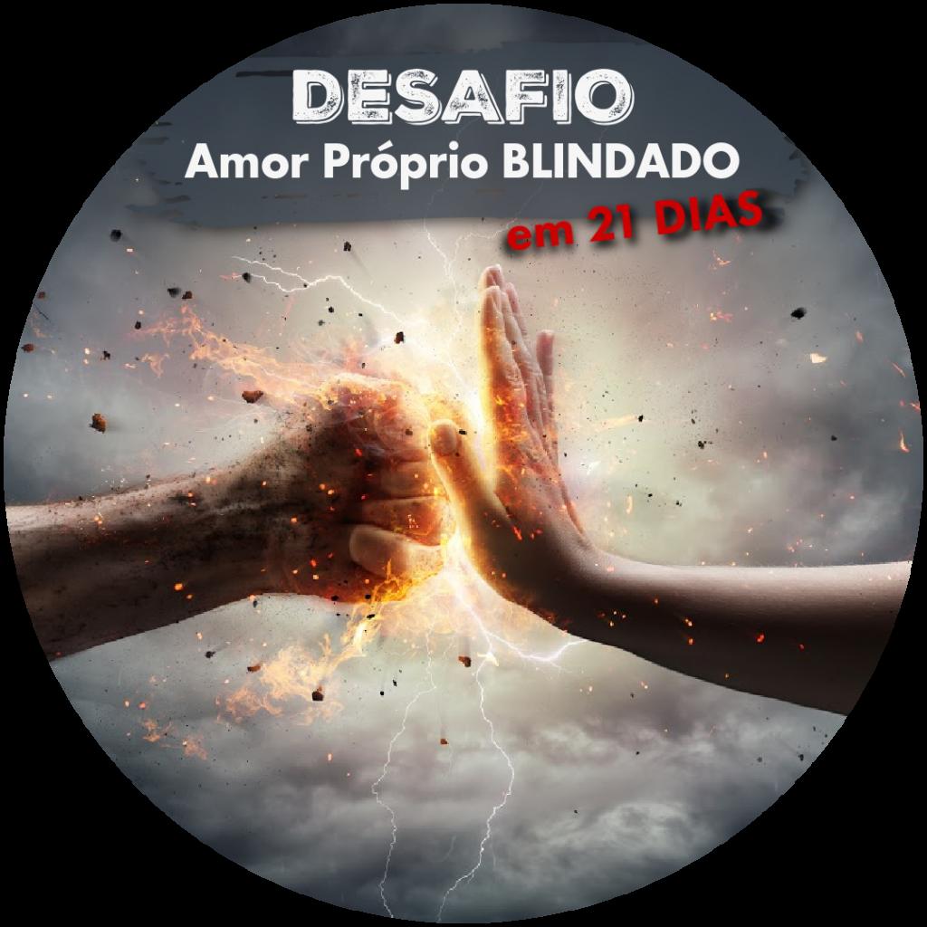 Desafio Amor Próprio Blindado em 21 Dias - Janaina Campos - Viva o relacionamento que você merece